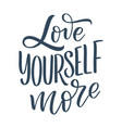 love yourself lettering slogan funny quote for vector image vector image