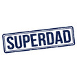 superdad sign or stamp vector image