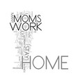 work for stay at home moms text word cloud concept vector image vector image