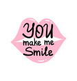 you make me smile quote vector image