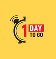 1 day to go last countdown icon one day go sale vector image vector image