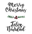 merry christmas and feliz navidad lettering vector image