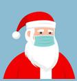 portrait santa with medical mask vector image vector image