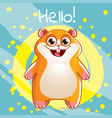 cartoon hamster hello vector image vector image