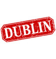 dublin red square grunge retro style sign vector image vector image