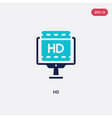 two color hd icon from cinema concept isolated vector image