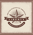 vintage liberty american dream label vector image