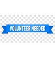 blue tape with volunteer needed title vector image vector image