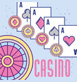 casino roulette aces poker cards and chips vector image