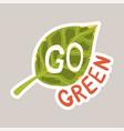 go green tagline sticker cartoon vector image