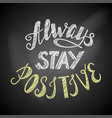 always stay positive lettering vector image