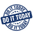 do it today blue grunge stamp vector image vector image