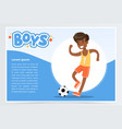 smiling african boy plalying soccer boys banner vector image