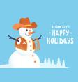 snowman in western cowboy clothes merry vector image vector image