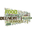 food delivery services text background word cloud vector image vector image