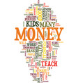teach your kids how to look after money text vector image vector image