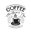 coffee quote coffee clarity in a cup vector image vector image
