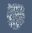 hand drawn lettering quote - happy year of pig vector image