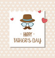 happy fathers day card with mustache and glasses vector image vector image