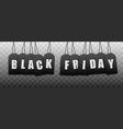 black friday inscription from tags with letters 3d vector image vector image