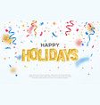 golden happy holidays phrase and falling down vector image