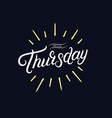 hello thursday hand written lettering vector image vector image
