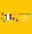 travel to france banner horizontal concept vector image vector image