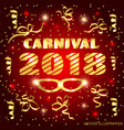 brightly background for carnival 2018 vector image vector image