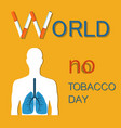 world no tobacco day colorful vector image vector image