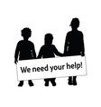 children silhouette with card we need help vector image vector image