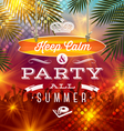 Summer holidays party greeting - type design vector image vector image