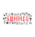 a set of summer icons in cartoon style doodle vector image