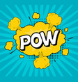 comic speach bubble effect pow vector image vector image