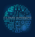 i love science blue round in vector image vector image