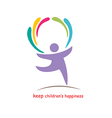 keep childrens happiness vector image