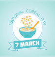 7 march national cereal day vector image