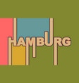 hamburg city name vector image vector image