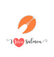 i love salmon hand lettering and salmon icon vector image vector image