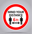 covid19 mind your distance 6 feet sign vector image vector image