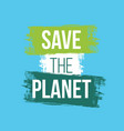 save the planet with grunge background vector image