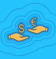 currency exchange from hand to hand dollar adn vector image vector image