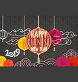 happy chinese new 2019 year greeting card vector image vector image
