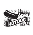 hotdog quote and saying happy hotdog day vector image vector image