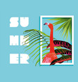 summer paradise design of flamingo and palm tree vector image