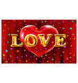 love gold ballons text - red background - red vector image vector image