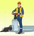 pop art oilman works with oil pipe industry vector image