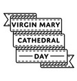 virgin mary cathedral day greeting emblem vector image
