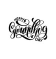 happy groundhog day hand lettering on white vector image