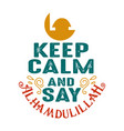 keep calm and say muslim quote and saying good vector image vector image