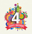 Happy birthday 4 year greeting card poster color vector image